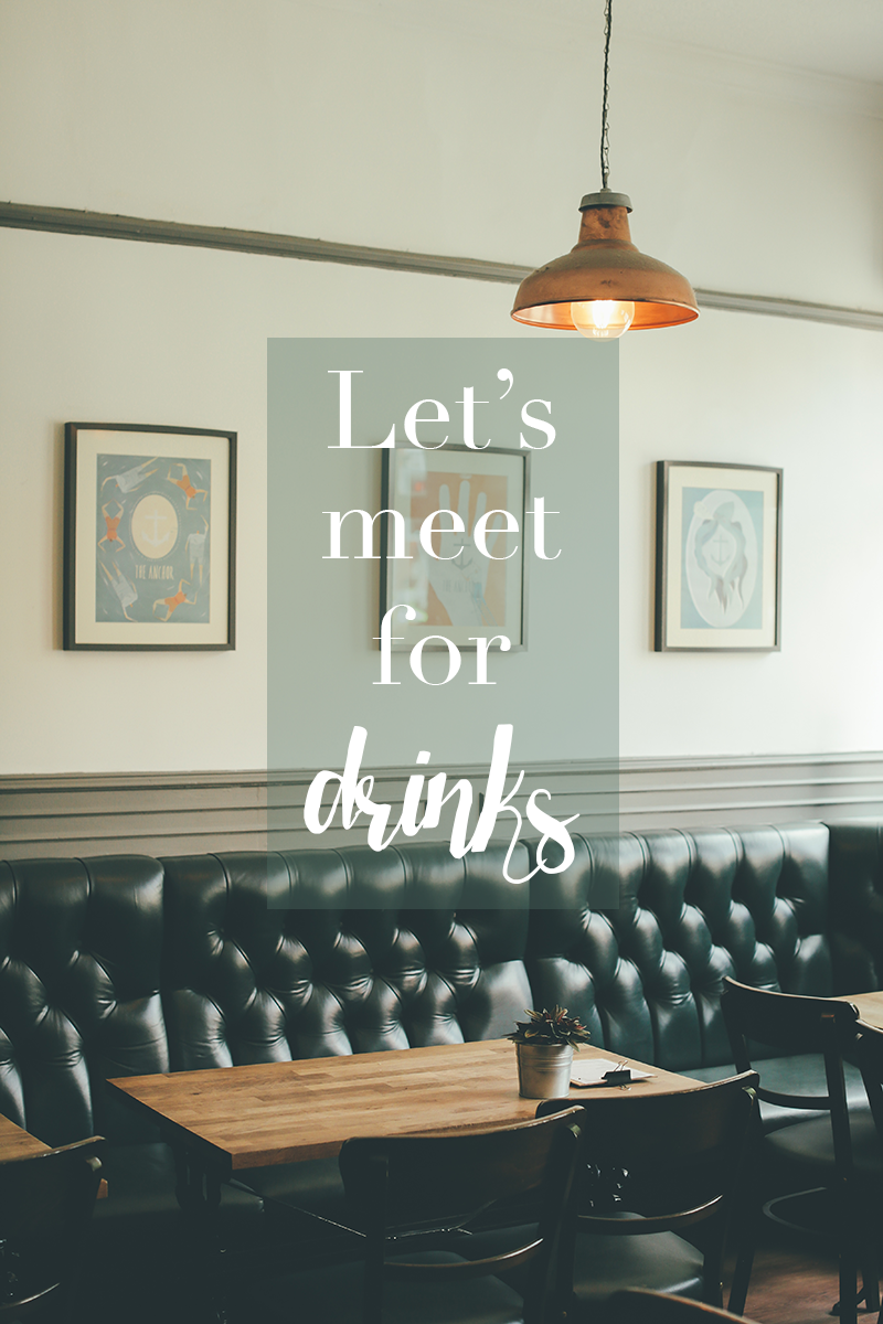 Let's meet for drinks!
