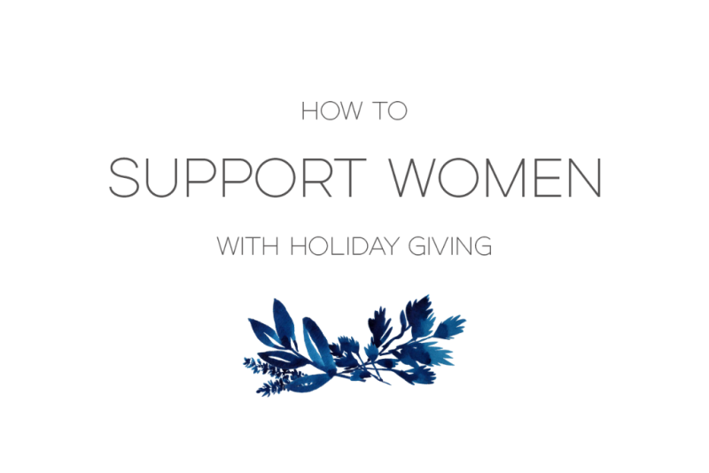 How to support women with holiday giving